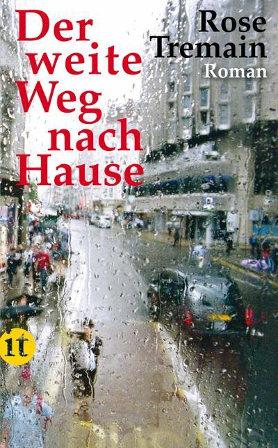 Der weite Weg nach Hause: Roman (insel taschenbuch) - Insel Verlag - Taschenbuch, Deutsch, Rose Tremain, ,