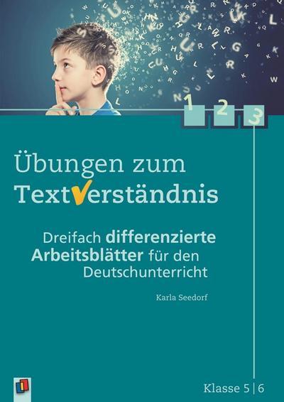 Übungen zum Textverständnis Klasse 5/6: Dreifach differenzierte Arbeitsblätter für den Deutschunterricht