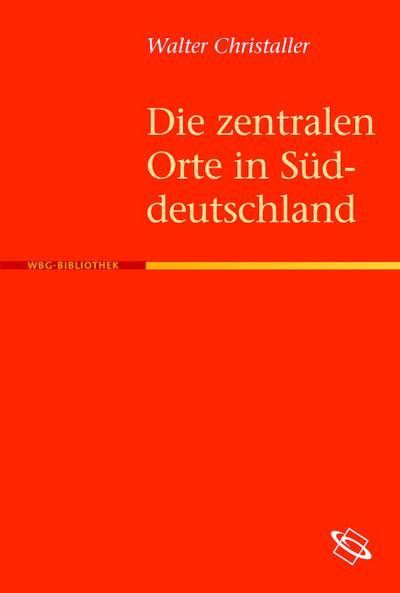 Die zentralen Orte in Süddeutschland