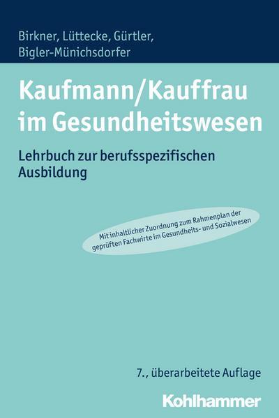 Kaufmann/Kauffrau im Gesundheitswesen: Lehrbuch zur berufsspezifischen Ausbildung