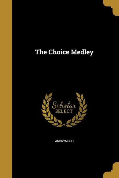 CHOICE MEDLEY