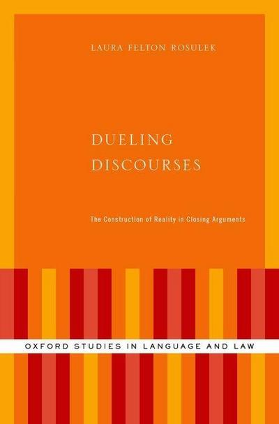 Dueling Discourses: The Construction of Reality in Closing Arguments