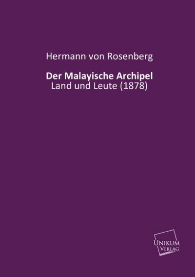 Der Malayische Archipel: Land und Leute (1878)
