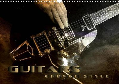Guitars Grunge Style (Wall Calendar 2019 DIN A3 Landscape)