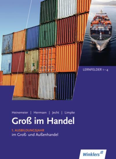 Groß im Handel. Lernfelder 1-4. Schülerband - KMK-Ausgabe