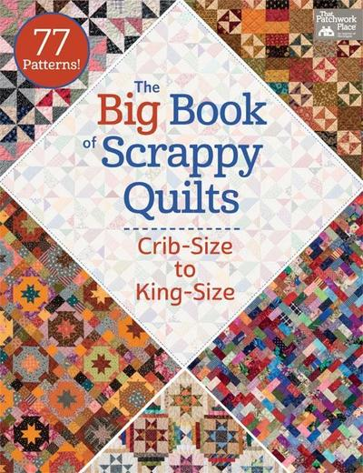 The Big Book of Scrappy Quilts