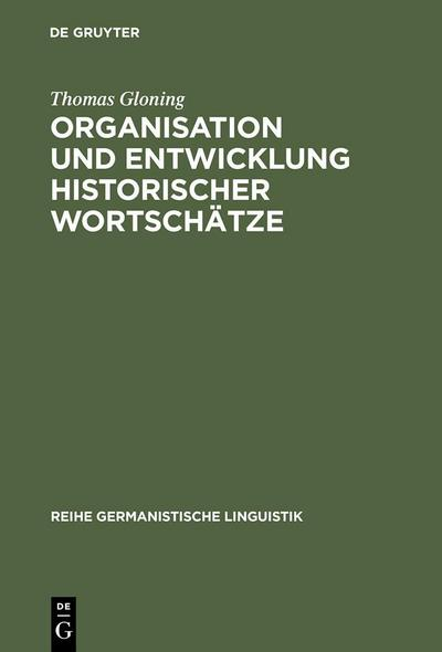 Organisation und Entwicklung historischer Wortschätze