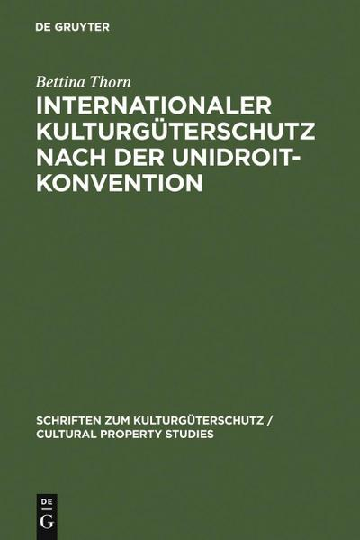 Internationaler Kulturgüterschutz nach der UNIDROIT-Konvention