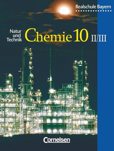 Natur und Technik. Chemie 10. Realschule. Bayern