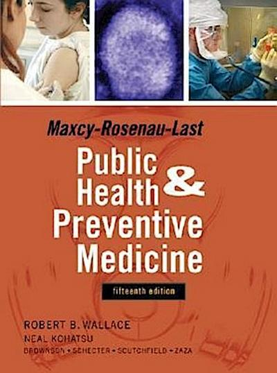 Maxey-Rosenau-Last Public Health and Preventive Medicine: Fifteenth Edition