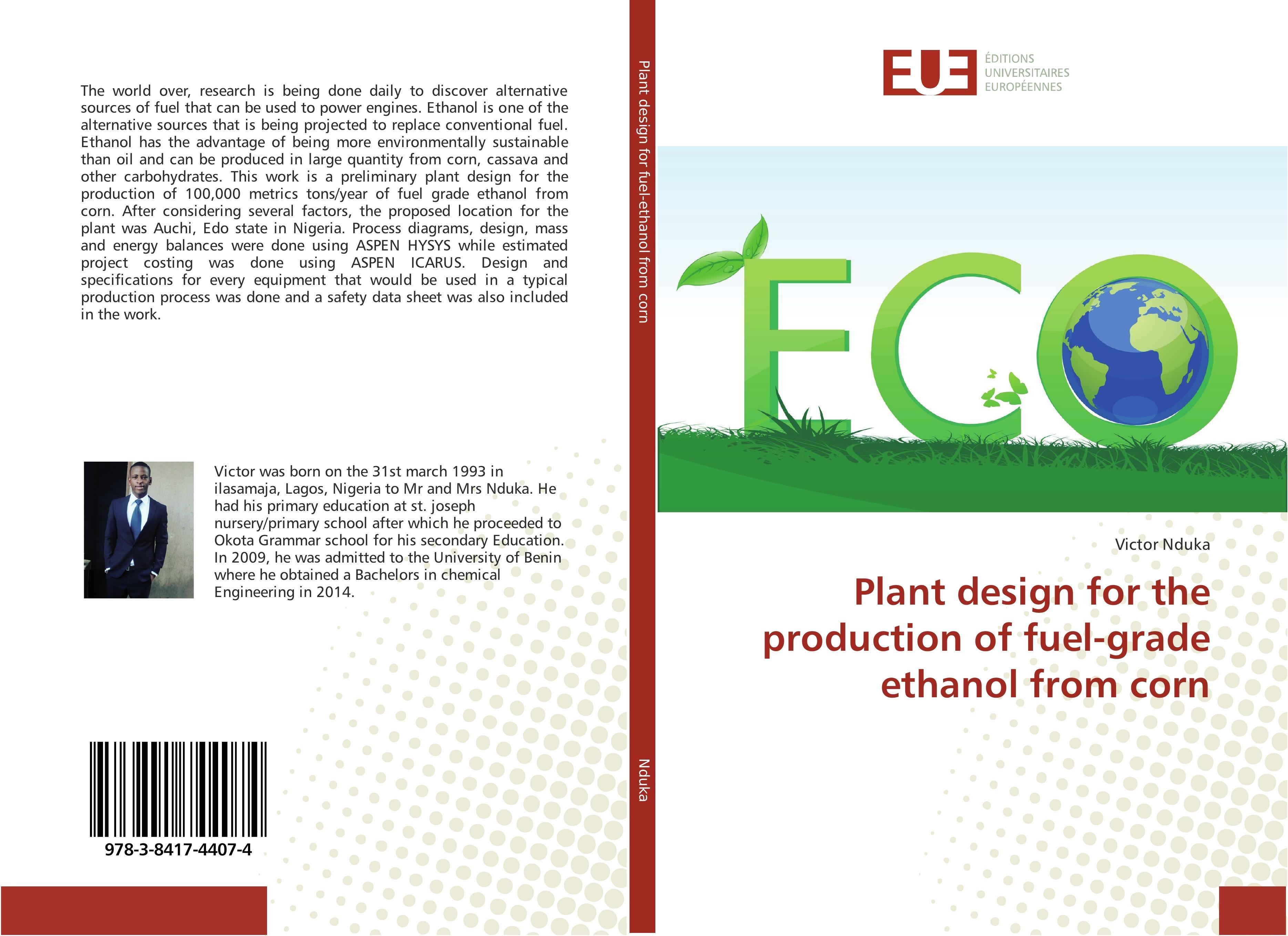 Plant design for the production of fuel-grade ethanol from corn Victor Nduka