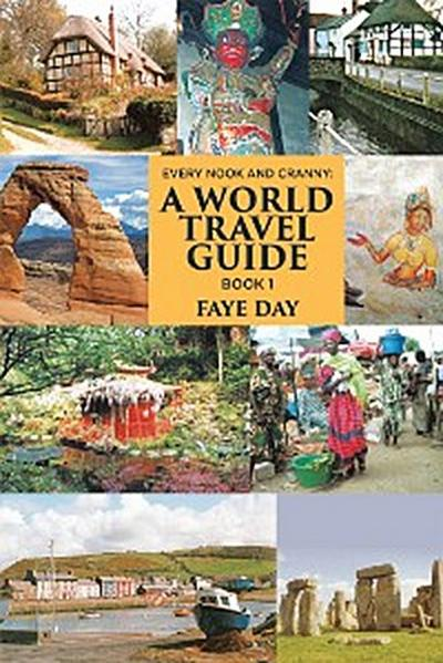 Every Nook & Cranny: a World Travel Guide