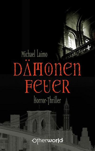 Dämonenfeuer - Otherworld Verlag - Broschiert, Deutsch, Michael Laimo, Horror-Thriller, Horror-Thriller