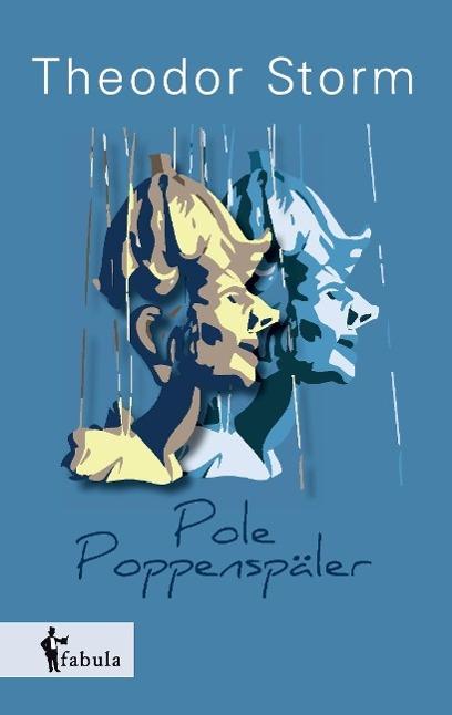 Theodor Storm / Pole Poppenspäler 9783958552890