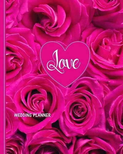 Love Wedding Planner: Roses