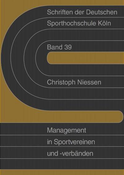 Sportmanagement in Sportvereinen und -verbänden: Annäherung an ein unbekanntes Tätigkeitsfeld