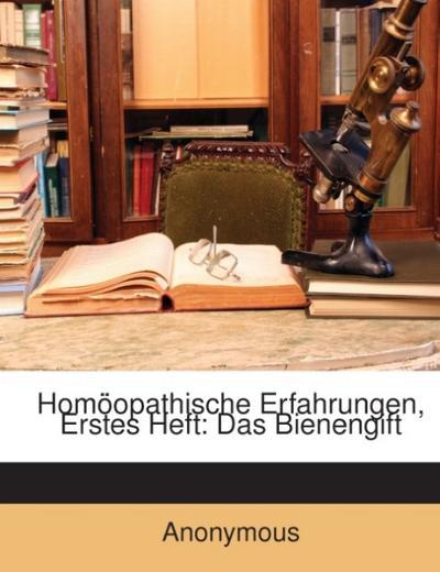 Homöopathische Erfahrungen, Erstes Heft: Das Bienengift