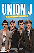 9780007529513 - Rebecca Grey: Union J: The Unauthorised Biography - Buch