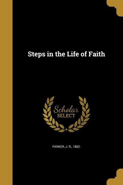 STEPS IN THE LIFE OF FAITH