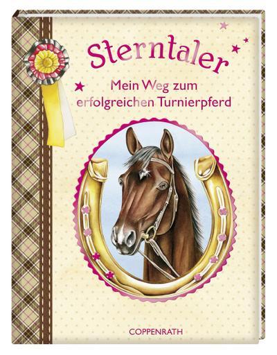 Sterntaler: Mein Weg zum erfolgreichen Turnierpferd