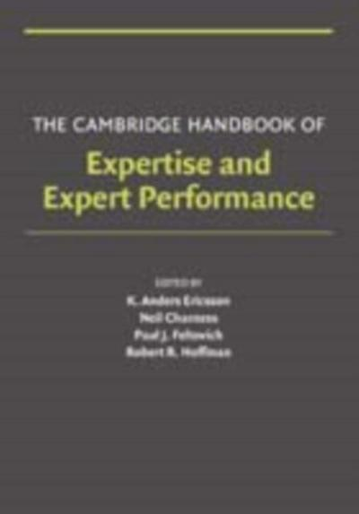 Cambridge Handbook of Expertise and Expert Performance