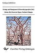 Ecology and Management of Boswellia papyrifera (Del.) Hochst.Dry Forests in Tigray, Northern Ethiopia