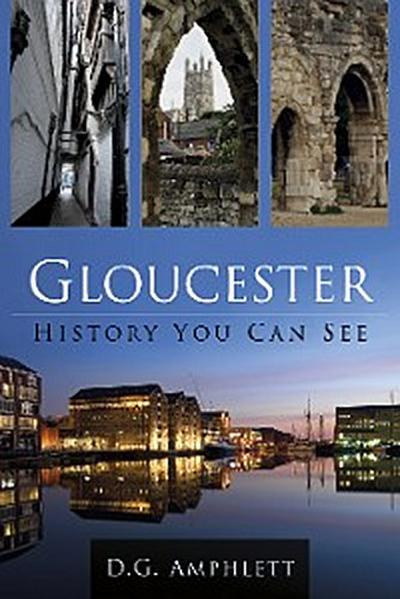 Gloucester: History You Can See