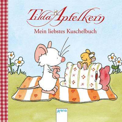 Tilda Apfelkern. Mein liebstes Kuschelbuch   ; Ill. v. Schmachtl, Andreas H.; Deutsch