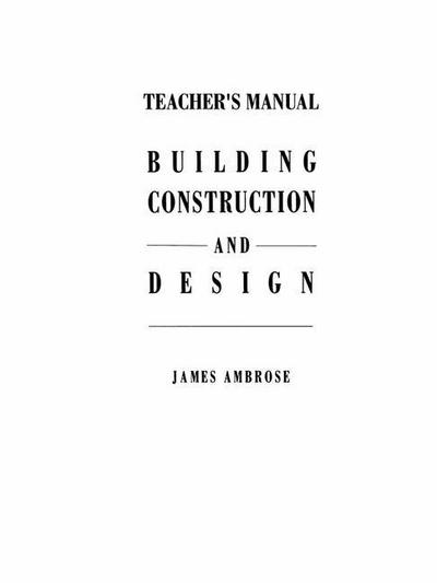 Teacher's Manual for Building Construction and Design