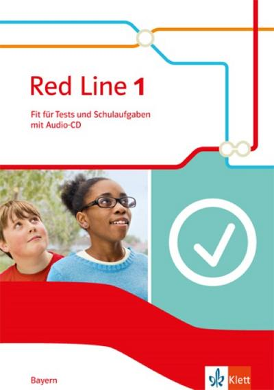 Red Line 1. Fit für Tests und Schulaufgaben mit CD-ROM. Klasse 5. Ausgabe für Bayern ab 2017