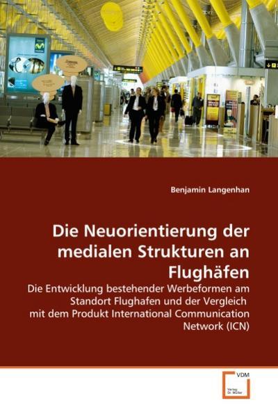 Die Neuorientierung der medialen Strukturen an Flughäfen