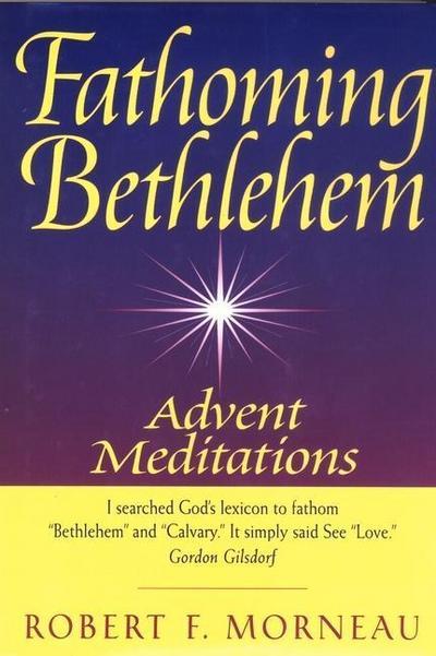 Fathoming Bethlehem: Advent Meditations