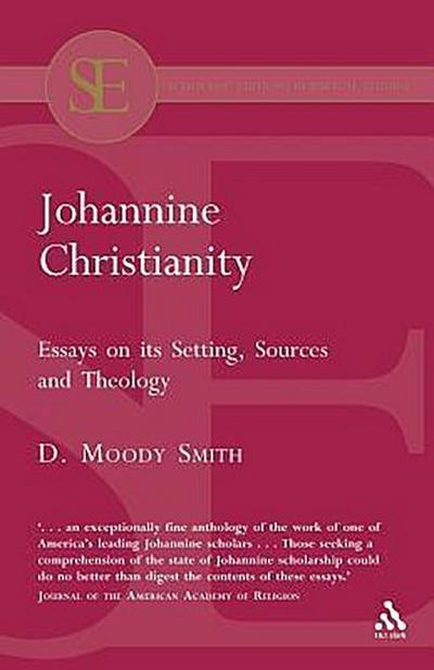 Johannine Christianity: Essays on Its Setting, Sources and Theology