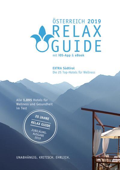 RELAX Guide 2019 Österreich, kritisch getestet: alle Wellness- und Gesundheitshotels. EXTRA: Südtirol - die 25 Top-Hotels, m. 1 E-Book