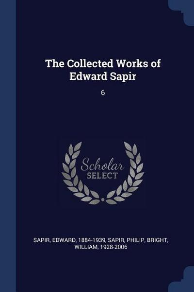 The Collected Works of Edward Sapir: 6
