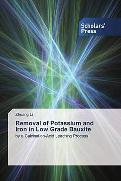 Removal of Potassium and Iron in Low Grade Bauxite