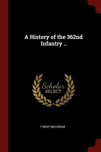 A History of the 362nd Infantry ..