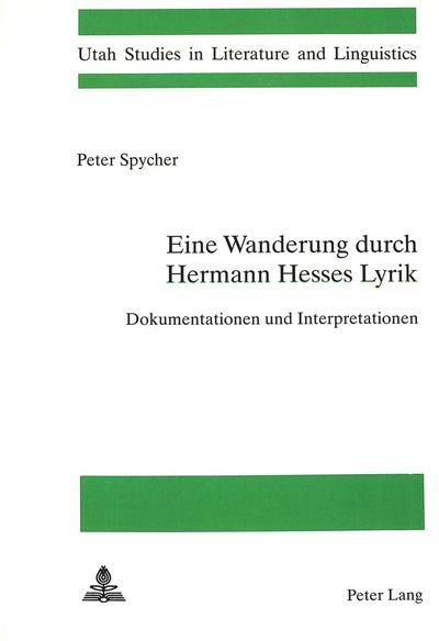 Eine Wanderung Durch Hermann Hesses Lyrik: Dokumentationen Und Interpretationen