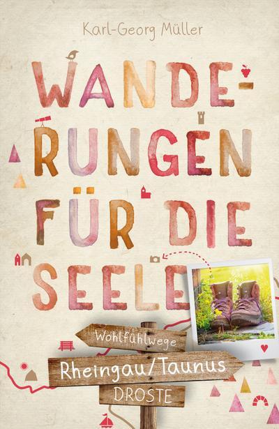 Rheingau/Taunus. Wanderungen für die Seele