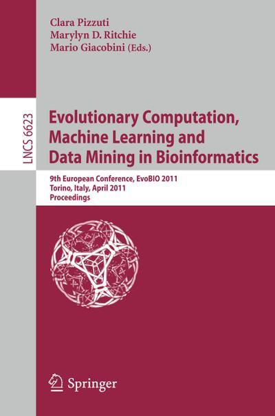 Evolutionary Computation, Machine Learning and Data Mining in Bioinformatics