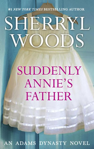 Suddenly, Annie's Father (And Baby Makes Three, Book 11)