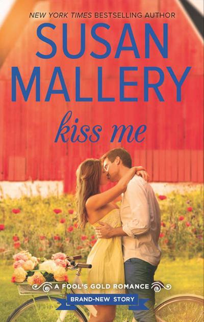 Kiss Me (A Fool's Gold Novel, Book 17)
