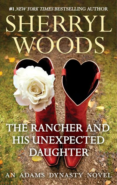 The Rancher and His Unexpected Daughter (And Baby Makes Three, Book 3)