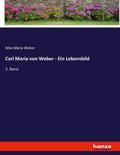 Carl Maria von Weber - Ein Lebensbild