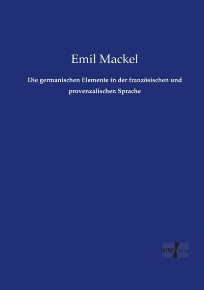 Die germanischen Elemente in der französischen und provenzalischen Sprache