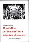 Heinrich Heine und das Pariser Theater zur Ze ...