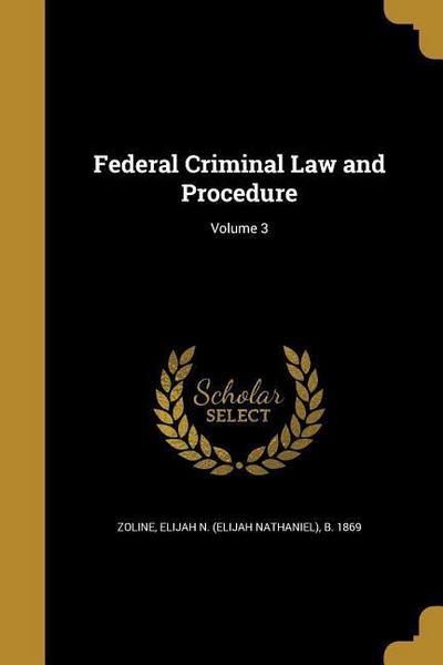 FEDERAL CRIMINAL LAW & PROCEDU