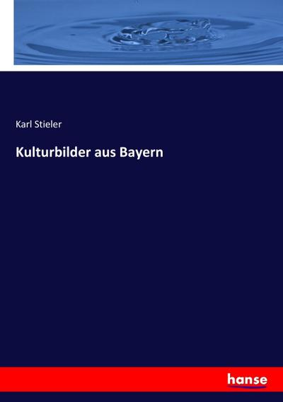 Kulturbilder aus Bayern