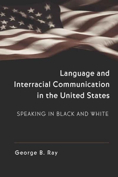 Language and Interracial Communication in the U.S.