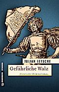 Gefährliche Walz; Historischer Kriminalroman; ...